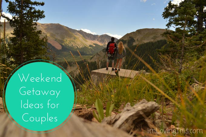 Weekend getaway ideas for couples on a budget for Great mini vacations for couples
