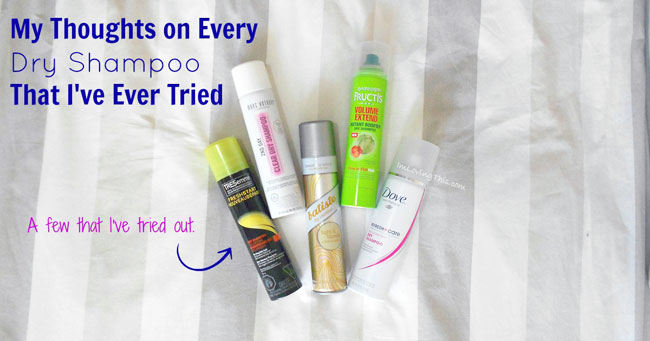 My thoughts on every dry shampoo that I've ever tried