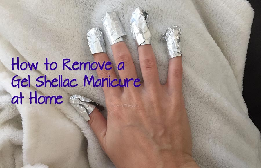 How to Remove Gel Shellac Manicures at Home