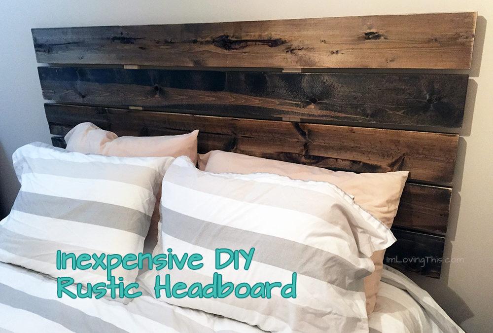 DIY Rustic Headboard for under $50 Canadian