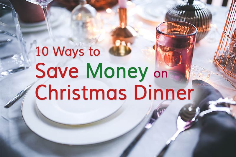 Ten Ways to Save Money on Christmas Dinner